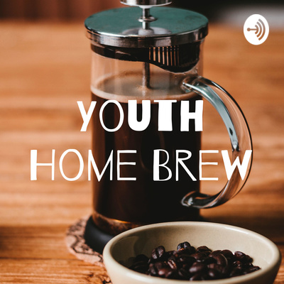 Youth Home Brew